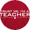 Shirt trust me i am a teacher